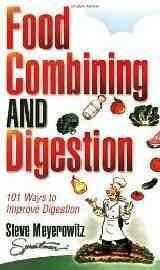 Food Combining and Digestion: Easy to Follow Techniques to Increase Stomach Power and Maximize Digestion (Paperback)