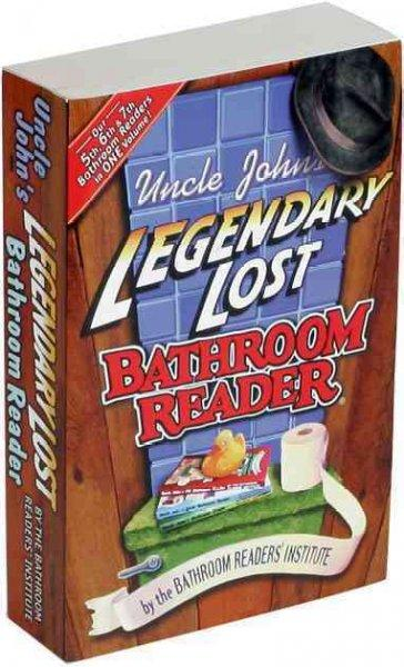 Uncle John's Legendary Lost Bathroom Reader (Paperback)