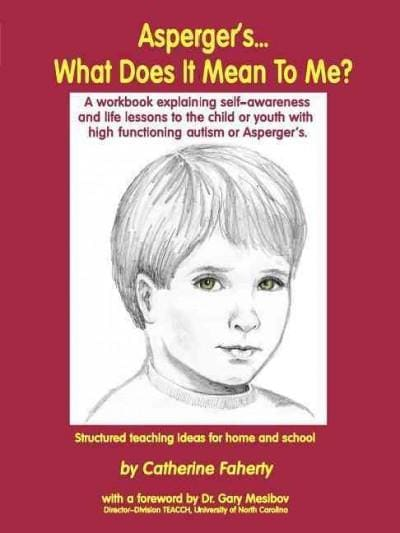 Asperger'S...What Does It Mean to Me?: A Workbook Explaining Self-Awareness and Life Lessons to the Child or Yout... (Paperback)