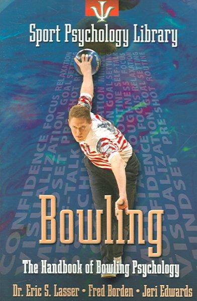 Sport Psychology Library: Bowling: The Handbook of Bowling Psychology (Paperback)