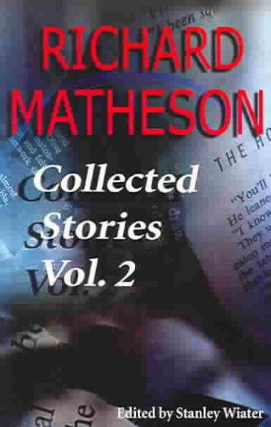 Richard Matheson: Collected Stories (Paperback)