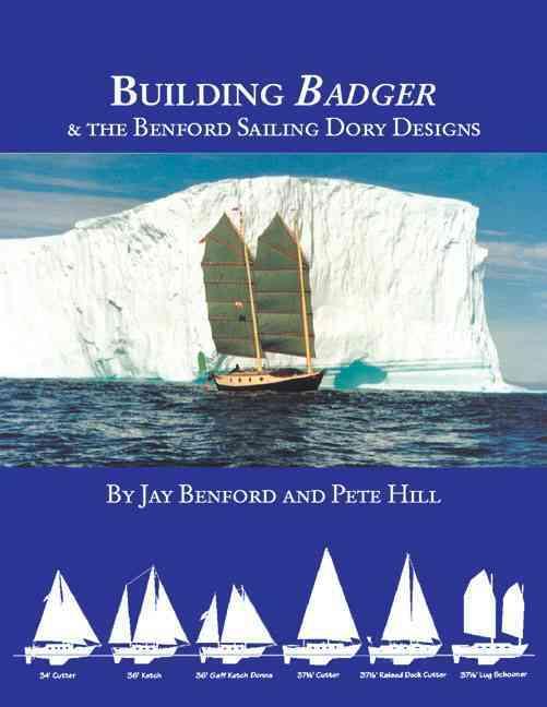 Building Badger & The Benford Sailing Dory Designs (Paperback)
