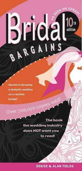 Bridal Bargains: Secrets to Throwing a Fantastic Wedding on a Realistic Budget (Paperback)