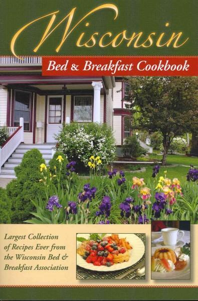 Wisconsin Bed & Breakfast Cookbook (Paperback) - Thumbnail 0