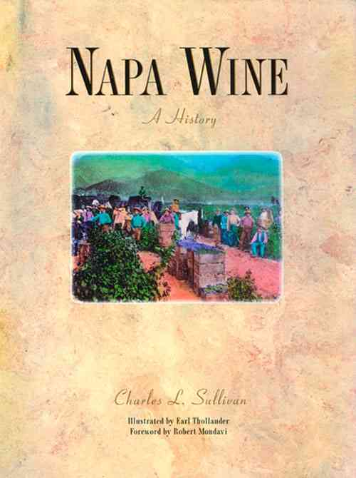 Napa Wine: A History from Mission Days to Present (Hardcover)