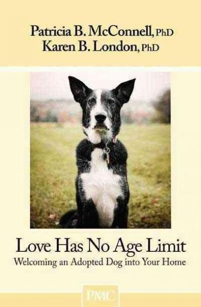 Love Has No Age Limit: Welcoming an Adopted Dog into Your Home (Paperback)