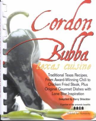 Cordon Bubba: Texas Cuisine (Spiral bound)