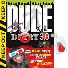 Dude Diary 3.0: Write Stuff Draw Random Things Destroy If Needed Again! (Paperback)