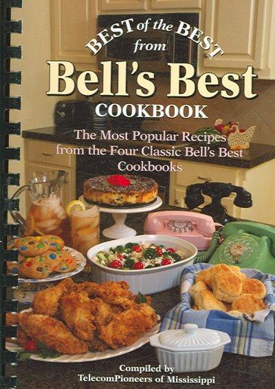 Best of the Best from Bell's Best Cookbook: The Most Popular Recipes from the Four Classic Bell's Best Cookbooks (Paperback)