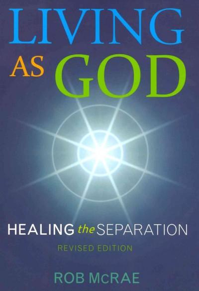 Living As God: Healing the Separation (Paperback)