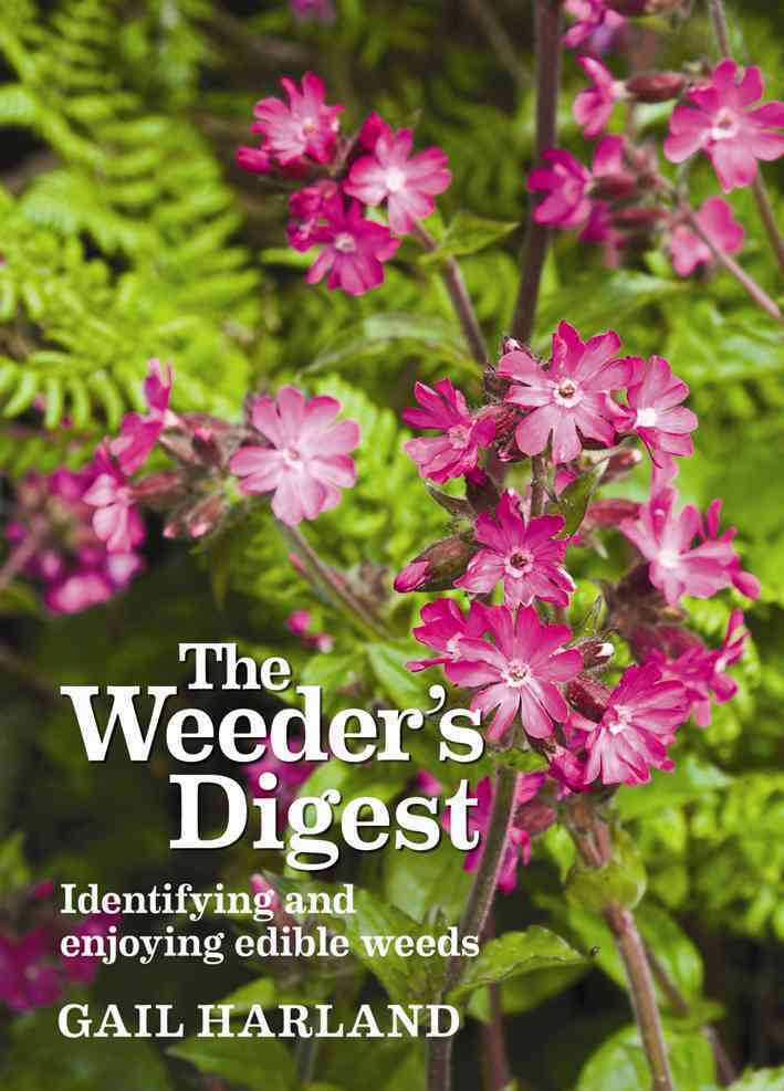 The Weeder's Digest: Identifying and Enjoying Edible Weeds (Paperback)