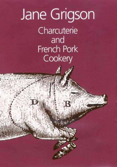Charcuterie and French Pork Cookery (Hardcover)