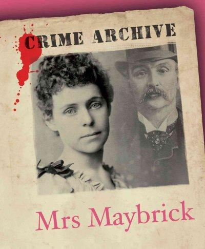 Mrs Maybrick: Crime Archive (Hardcover)