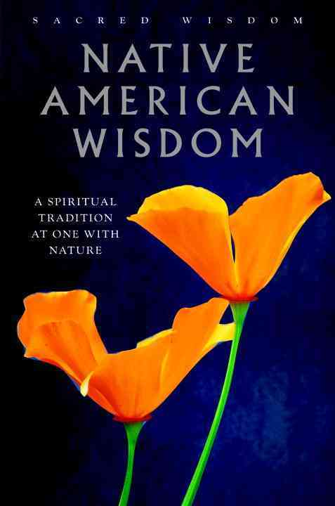 Native American Wisdom: A Spiritual Tradition at One with Nature (Hardcover)
