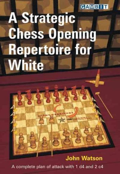 A Strategic Chess Opening Repertoire for White (Paperback)