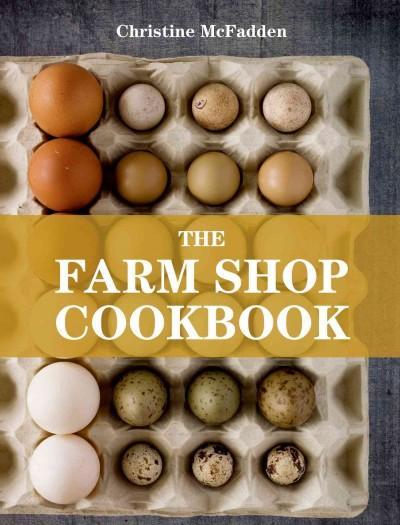 The Farm Shop Cookbook (Paperback)
