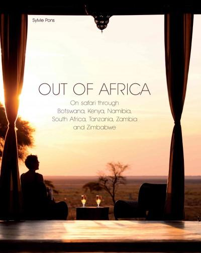 Out of Africa: On Safari Through Botswana,kenya,namibia,south Africa,tanzania,zambia and Zimbabwe (Hardcover)