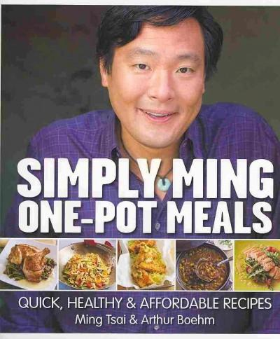 Simply Ming One-Pot Meals: Quick, Healthy & Affordable Recipes (Hardcover)
