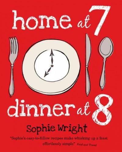 Home at 7, Dinner at 8 (Paperback)