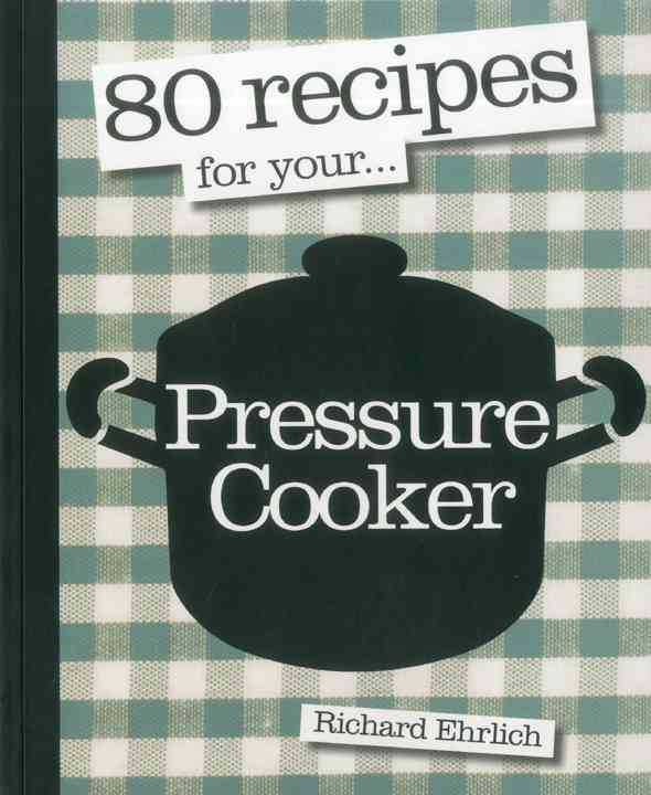 80 Recipes for Your...Pressure Cooker (Paperback)