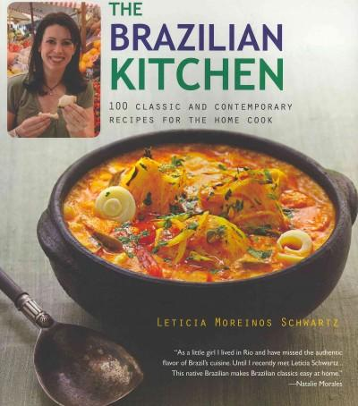 The Brazilian Kitchen: 100 Classic and Contemporary Recipes for the Home Cook (Paperback)