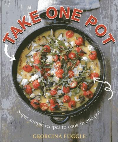 Take One Pot: Super-Simple Recipes to Cook in One Pot (Paperback)