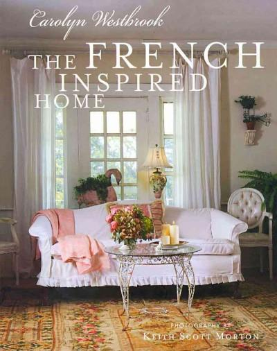 The French Inspired Home (Hardcover)