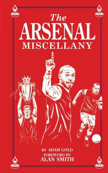 The Arsenal Miscellany (Hardcover)