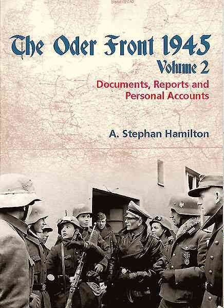 The Oder Front 1945: Documents, Reports and Personal Accounts
