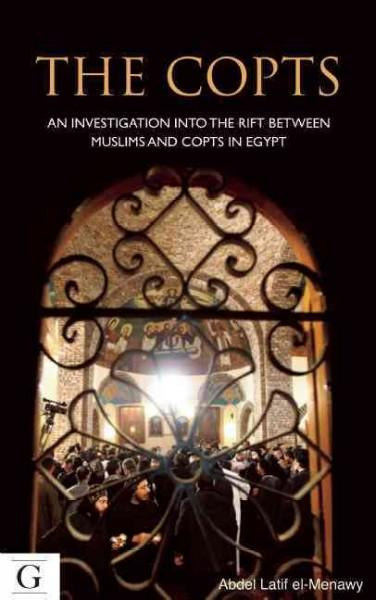 The Copts: An Investigation into the Rift Between Muslims and Copts in Egypt (Hardcover)