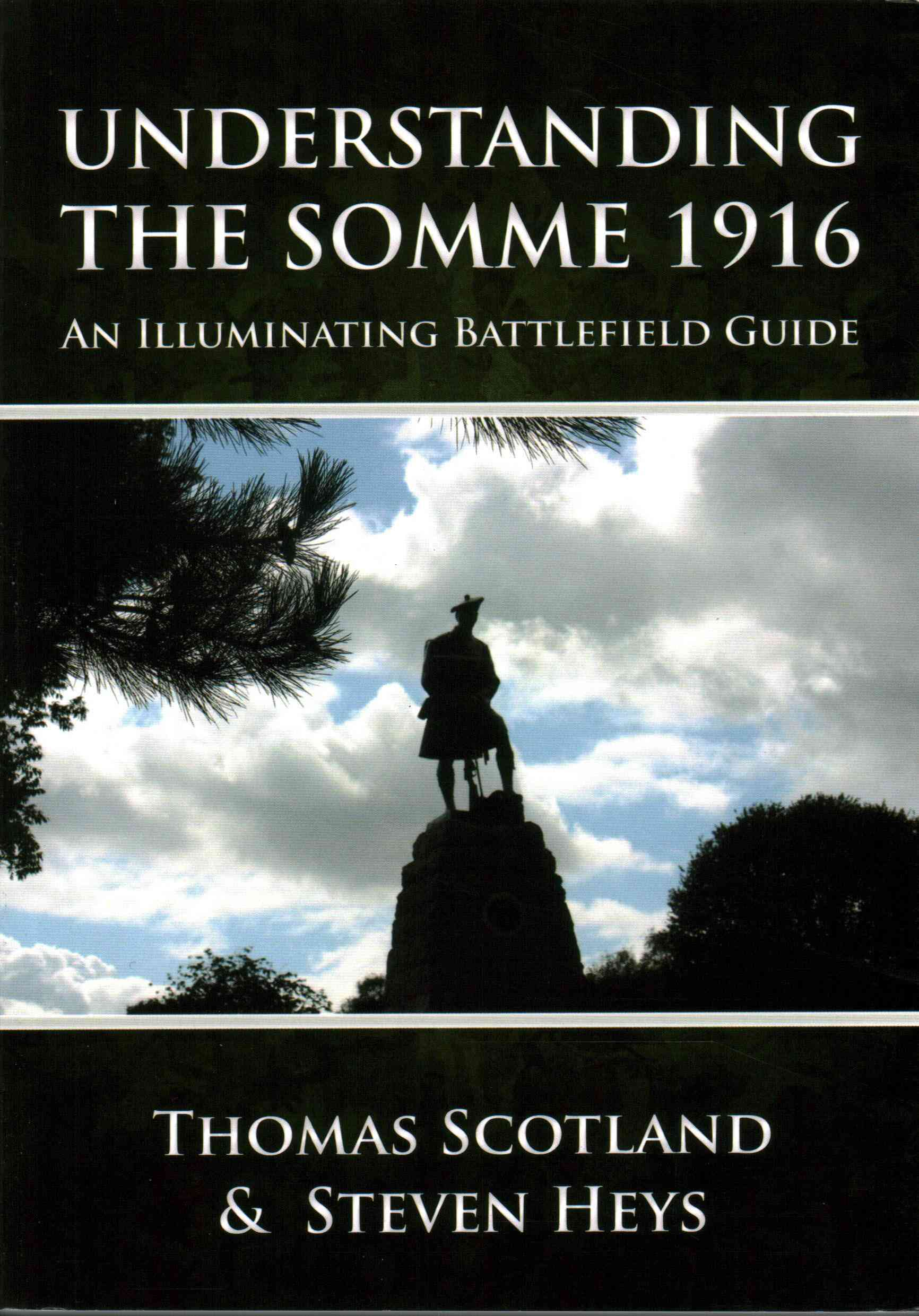Understanding the Somme 1916: An Illuminating Battlefield Guide (Paperback)