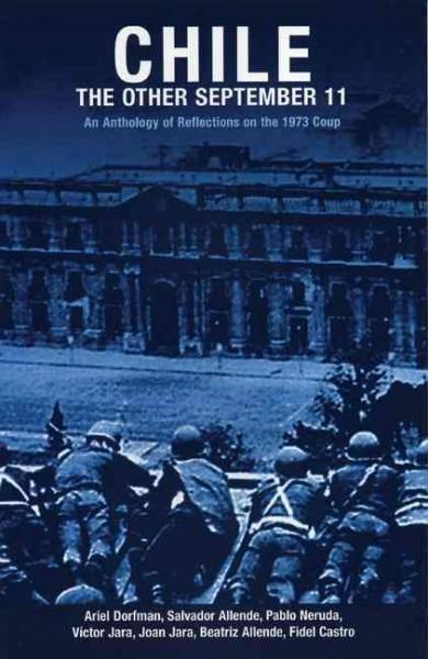 Chile: The Other September 11: An Anthology of Reflections on the 1973 Coup (Paperback)