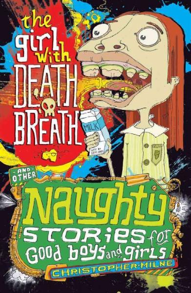 The Girl With Death Breath and Other Naughty Stories for Good Boys and Girls (Paperback)
