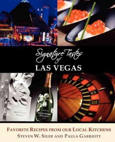 Signature Tastes of Las Vegas: Favorite Recipes of Our Local Restaurants (Paperback)