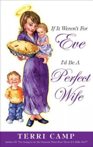 If It Weren't for Eve, I'd Be a Perfect Wife (Paperback)