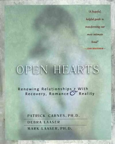 Open Hearts: Renewing Relationships With Recovery, Romance, and Reality (Paperback)