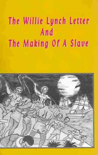 The Willie Lynch Letter & The Making of a Slave (Paperback)