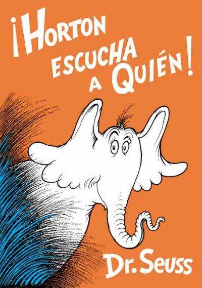 Horton Escucha a Quien / Horton Hears a Who (Hardcover) - Thumbnail 0
