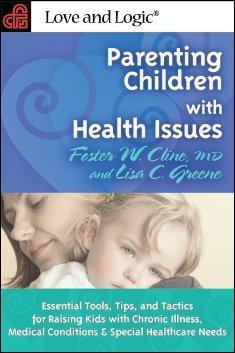Parenting Children With Health Issues: Essential Tools, Tips, and Tactics for Raising Kids With Chronic Illness, ... (Paperback)