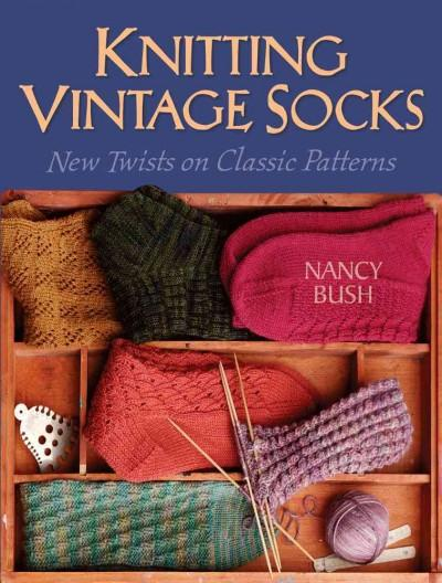 Knitting Vintage Socks: New Twists On Classic Patterns (Spiral bound)