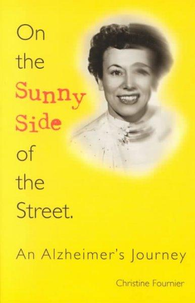 On the Sunny Side of the Street: An Alzheimer's Journey (Paperback)