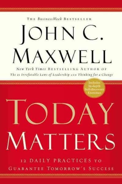 Today Matters: 12 Daily Practices to Guarantee Tomorrow's Success (Paperback)