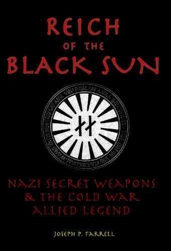 Reich Of The Black Sun: Nazi Secret Weapons & The Cold War Allied Legend (Paperback)
