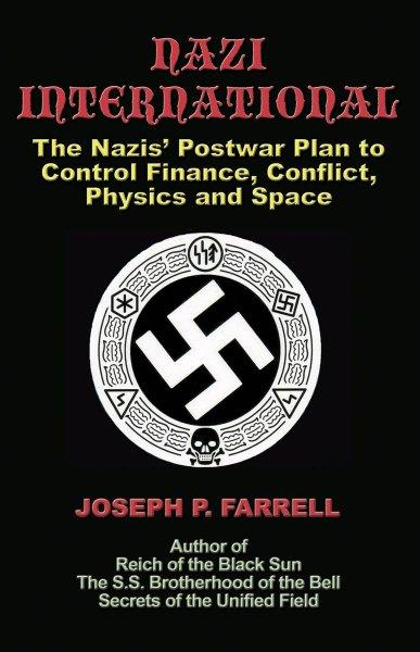 Nazi International: The Nazis' Postwar Plan to Control the Worlds of Science, Finance, Space, and Conflict (Paperback)