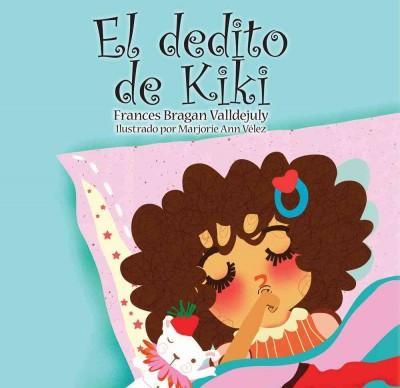 El dedito de Kiki / Kiki's Finger (Paperback)
