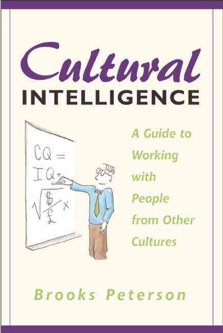 Cultural Intelligence: A Guide for Working With People from Other Cultures (Paperback)