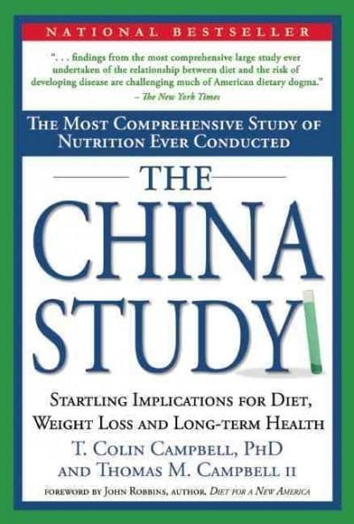 The China Study: The Most Comprehensive Study of Nutrition Ever Conducted and the Startling Implications for Diet... (Hardcover)