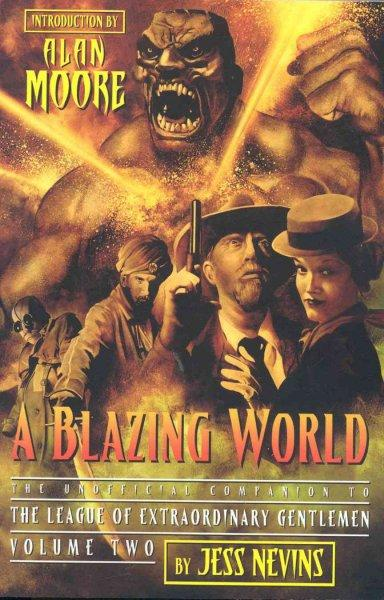 A Blazing World: The Unofficial Companion To The  League Of Extraordinary Gentlemen (Paperback)