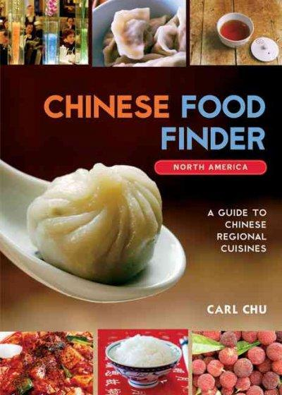 Chinese Food Finder: Guide to Chinese Regional Cuisines Across America (Paperback)