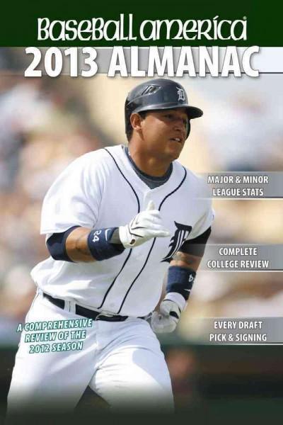 Baseball America 2013 Almanac: A Comprehensive Review of the 2012 Season (Paperback)